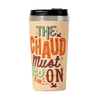 "Termo hrnček ""The chaud must go on"" D 8,5 x H 18 cm - 500ml, bambus"